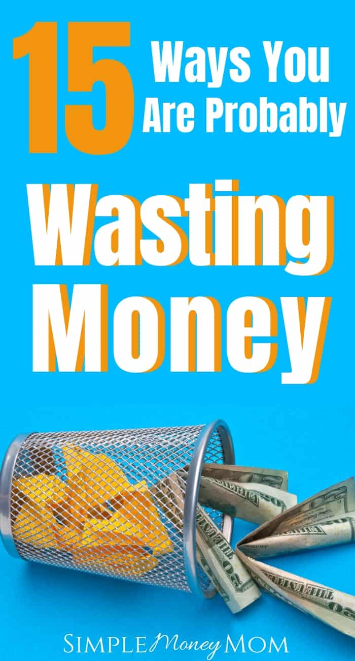 How you can save over $10,000 by eliminating these 15 things. Stop wasting money. #wastingmoney #moneytips #savemoney #simplemoneymom