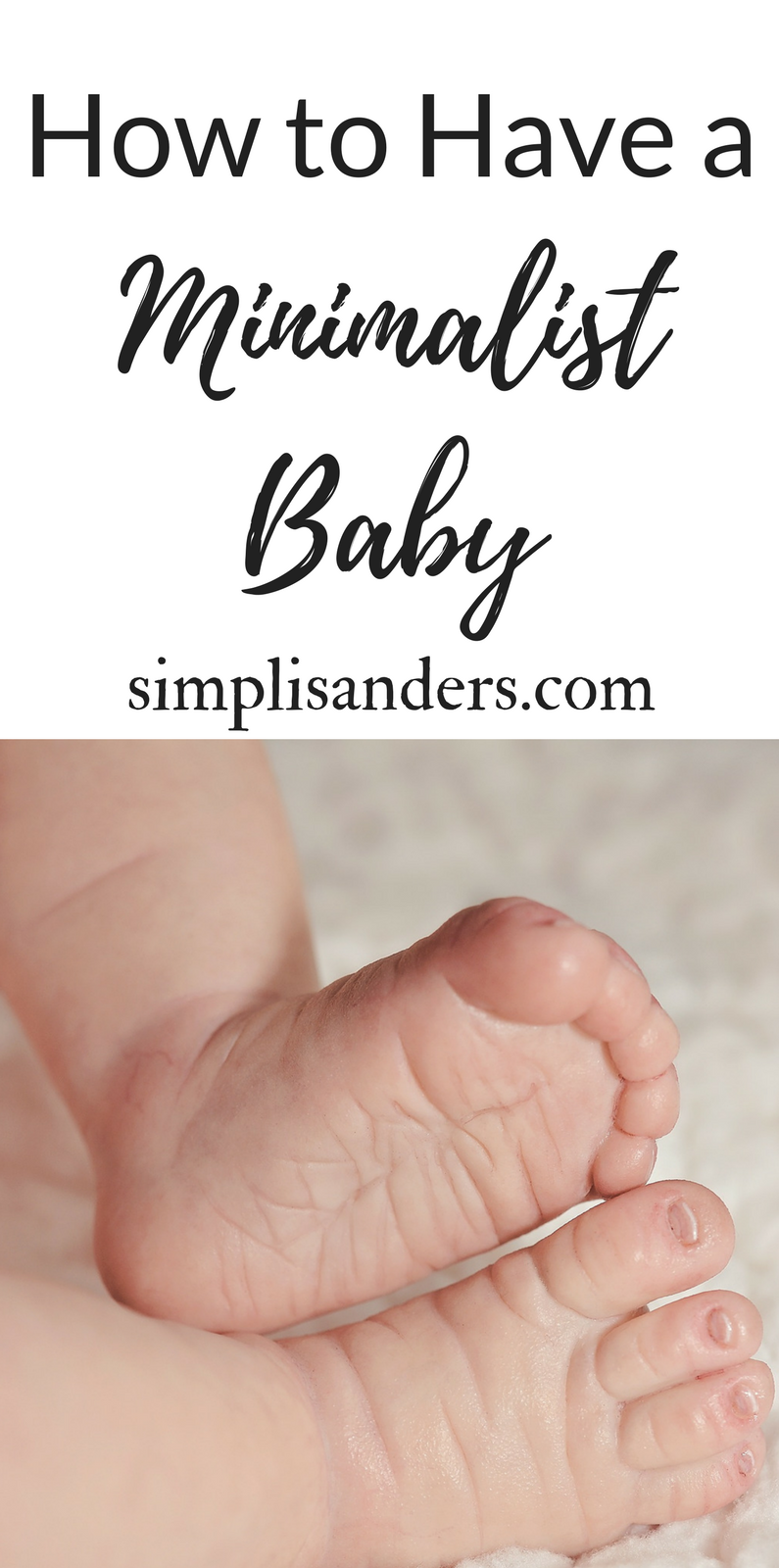 So many registries filled with things you don't really need or high end stuff you can't afford. This is a modernized minimalist list of baby essentials that today's parents need for their babies but with a minimalist approach. #haveaminimalistbaby #minimalbabyessentials #minimalistbabyregistry
