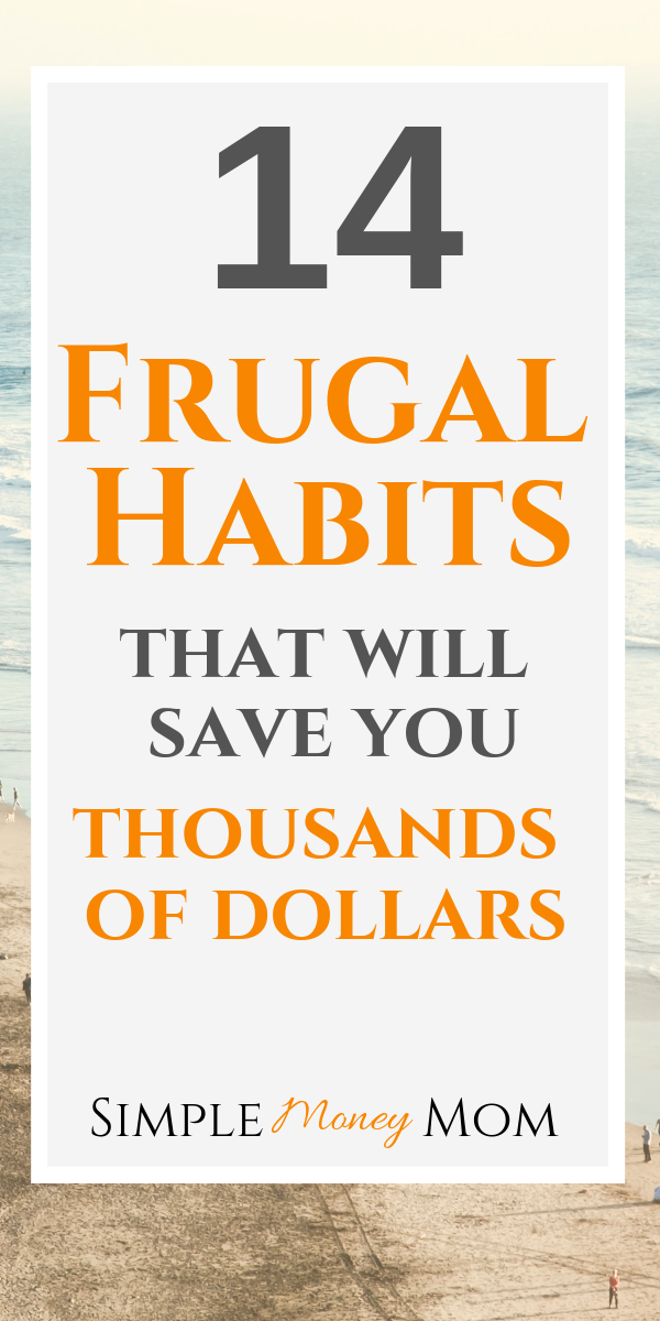 Learn the habits of highly frugal people to be on your way to living a financial free life. Even if you only practice two of these frugal habits, your bank account will thank you. #frugalliving #savingmoney #budgets #finance #simplemoneymom