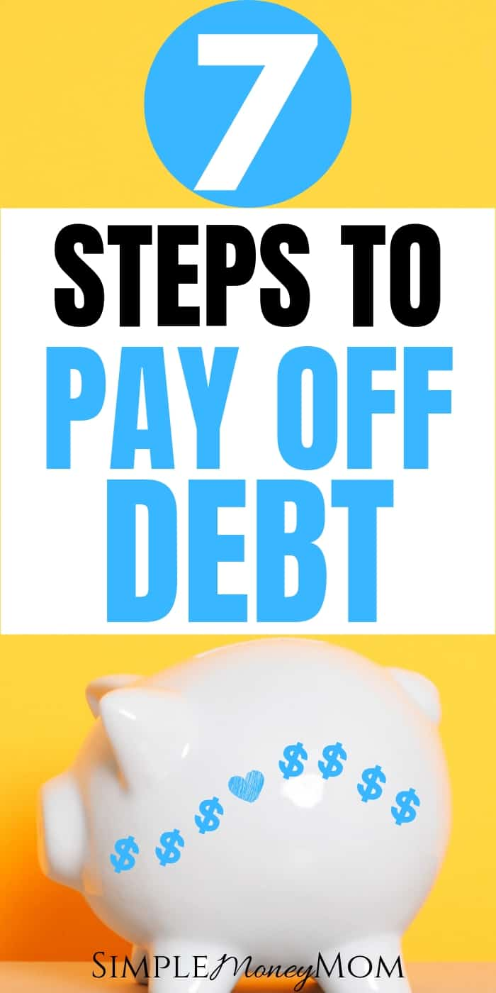 Paying off debt can be intimidating. Here are 7 steps to get you on the right track to becoming debt free and reaching financial freedom. Learn from the pro and start to build the blocks necessary to get out of debt. #getoutofdebt #debtfree #financialadvice #moneytips #debt #simplemoneymom