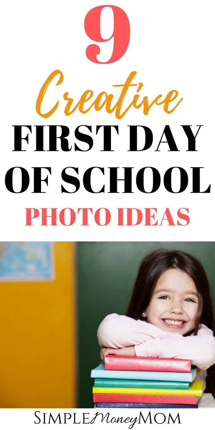 Here are 9 creative and budget-friendly first day of school photo ideas for you to try this year! #firstdayofschoolphotos #backtoschoolpictures #schoolphotos #simplemoneymom